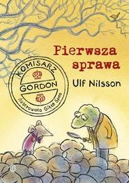 okładka Komisarz Gordon Pierwsza sprawa, Książka   Ulf Nilsson