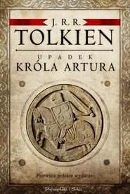 okładka Upadek króla Artura, Książka | Tolkien J.R.R