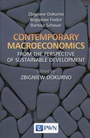 okładka Contemporary macroeconomics from the perspective of sustainable development, Książka | Zbigniew Dokurno, Bogusław Fiedor, Bartosz Scheuer