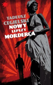 okładka Nowy lepszy morderca, Książka | Tadeusz Cegielski