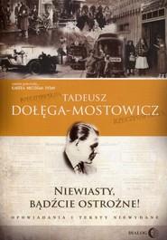 okładka Niewiasty, bądźcie ostrożne! Opowiadania i teksty niewydane, Książka | Tadeusz Dołęga-Mostowicz
