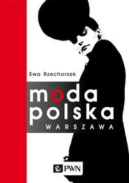 okładka Moda Polska Warszawa, Książka | Ewa  Rzechorzek