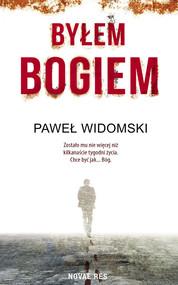 okładka Byłem bogiem, Książka | Widomski Paweł