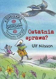 okładka Komisarz Gordon Ostatnia sprawa?, Książka | Ulf Nilsson