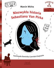 okładka Niezwykła historia Sebastiana Van Pirka, Książka | Marcin Wicha