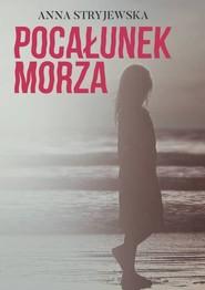 okładka Pocałunek morza, Książka | Stryjewska Anna