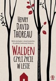 okładka Walden Czyli życie w lesie, Książka | Henry David Thoreau