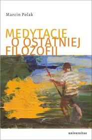 okładka Medytacje o ostatniej filozofii, Książka   Polak Marcin