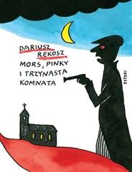 okładka Mors Pinky i trzynasta komnata, Książka | Dariusz Rekosz