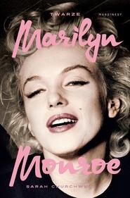 okładka Twarze Marilyn Monroe, Książka | Sarah  Churchwell