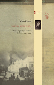 okładka Tyleśmy już przeszli ... Dziennik pisany w bunkrze (Żółkiew 1942-1944), Książka | Kramer Clara