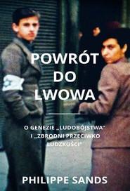 okładka Powrót do Lwowa O genezie ludobójstwa i zbrodni przeciwko ludzkości, Książka | Sands Philippe