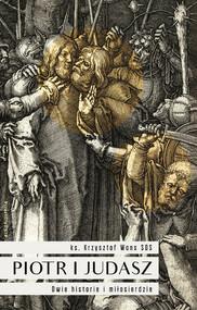 okładka Piotr i Judasz Dwie historie i miłosierdzie, Książka | Krzysztof Wons