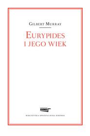 okładka Eurypides i jego wiek, Książka | Murray Gilbert