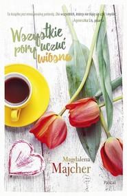okładka Wszystkie pory uczuć Wiosna, Książka | Magdalena Majcher