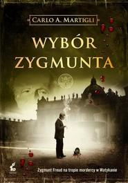 okładka Wybór Zygmunta, Książka | Carlo A. Martigli