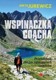 okładka Wspinaczka coacha przewodnik dla początkujących coachów, Książka | Jurewicz Aneta