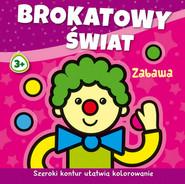 okładka Brokatowy świat Zabawa, Książka | Agnieszka Michalska