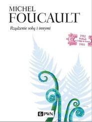 okładka Rządzenie sobą i innymi. Wykłady z College de France 1982-1983, Książka | Michel Foucault