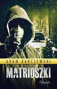 okładka Matrioszki, Książka | Adam Karczewski