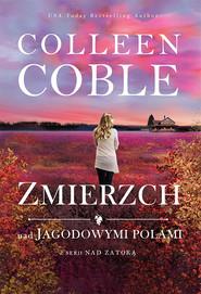 okładka Zmierzch nad jagodowymi polami Nad zatoką #3, Książka | Colleen Coble