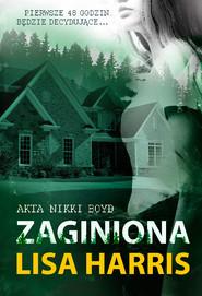 okładka Zaginiona Akta Nikki BOYD #2, Książka | Lisa Harris
