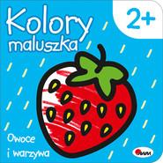 okładka Kolory maluszka Owoce i warzywa, Książka | Kozera Piotr