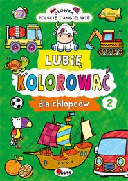 okładka Lubię kolorować dla chłopców 2, Książka | Kozera Piotr