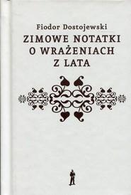 okładka Zimowe notatki o wrażeniach z lata, Książka | Fiodor Dostojewski