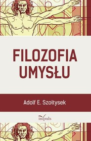 okładka Filozofia umysłu, Książka   Adolf E. Szołtysek