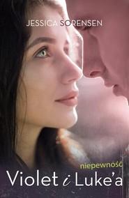 okładka Niepewność Violet i Luke'a, Książka | Jessica Sorensen