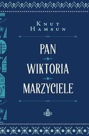 okładka Pan Wiktoria Marzyciele, Książka | Knut Hamsun