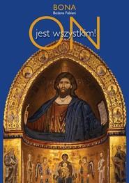okładka ON jest wszystkim, Książka   Bożena Fabiani