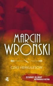 okładka Czas Herkulesów, Książka | Marcin Wroński