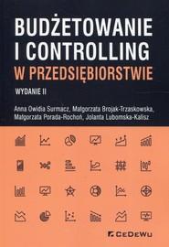 okładka Budżetowanie i controlling w przedsiębiorstwie, Książka | Anna Owidia Surmacz, Brojak-Trzaskowska Małgorzata, Małgorzata Porada-Rochoń
