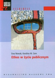 okładka Ethos w życiu publicznym, Książka | Ewa Nowak, Karolina M. Cern