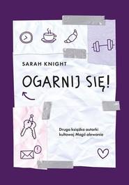 okładka Ogarnij się!, Książka | Sarah Knight