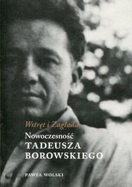 okładka Wstręt i Zagłada Nowoczesność Tadeusza Borowskiego, Książka | Wolski Paweł