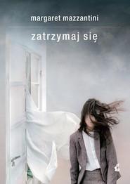 okładka Zatrzymaj się, Książka | Margaret Mazzantini