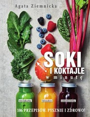 okładka Soki i koktajle w minutę, Książka | Ziemnicka Agata