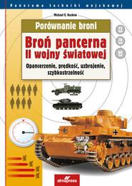 okładka Porównanie broni Broń pancerna II wojny światowej Opancerzenie, prędkość, uzbrojenie, szybkostrzelność, Książka | Michael E. Haskew