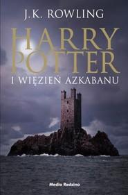 okładka Harry Potter i więzień Azkabanu, Książka   Joanne K. Rowling