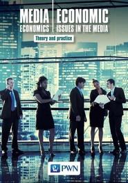 okładka Media Economics Economic Issues in the Media Theory and practice, Książka | Bogusław Nierenberg, Jerzy Gołuchowski, Łuczak Marek, Aleksandra Pethe, Marzena Barańska, Marquardt
