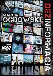 okładka Dezinformacja, Książka   Marcin Ogdowski