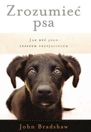 okładka Zrozumieć psa Jak być jego lepszym przyjacielem, Książka | John Bradshaw