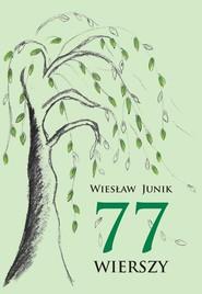 okładka 77 wierszy, Książka | Junik Wiesław