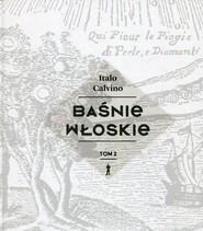 okładka Baśnie włoskie Tom 2, Książka | Calvino Italo
