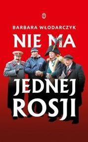 okładka Nie ma jednej Rosji, Książka   Barbara Włodarczyk