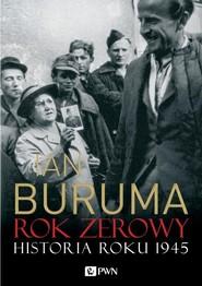 okładka Rok zerowy. Historia roku 1945, Książka   Ian  Buruma