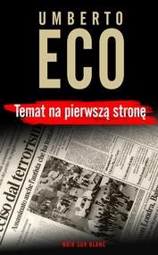 okładka Temat na pierwszą stronę , Książka   Umberto Eco
